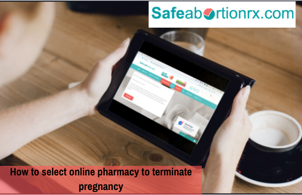 How to select an online pharmacy to terminate a pregnancy