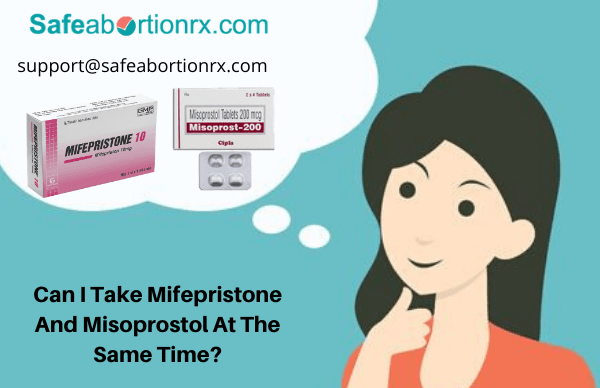 Can I Take Mifepristone And Misoprostol At The Same Time?