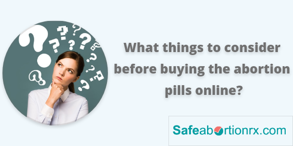 What things to consider before buying the abortion pills online?
